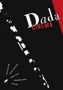 Dada cinéma de Hans Richter, Viking Eggeling, Man Ray, René Clair, Fernand Léger, Dudley Murphy à louer en dvd