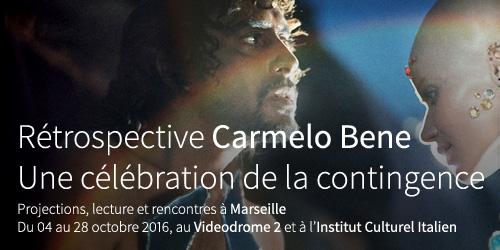 Rétrospective Carmelo Bene au Videodrome 2 à Marseille